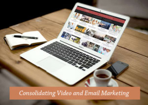 Consolidating-Video-and-Email-Marketing