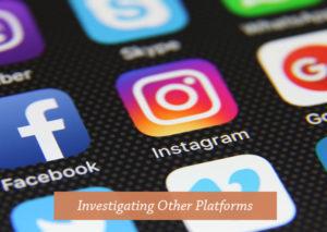Investigating-Other-Platforms