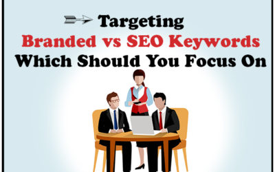 Targeting Branded vs. SEO Keywords Which Should You Focus On