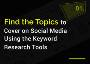 find-the-topics-to-cover-on-social-media-using-the-keywords-research-tools
