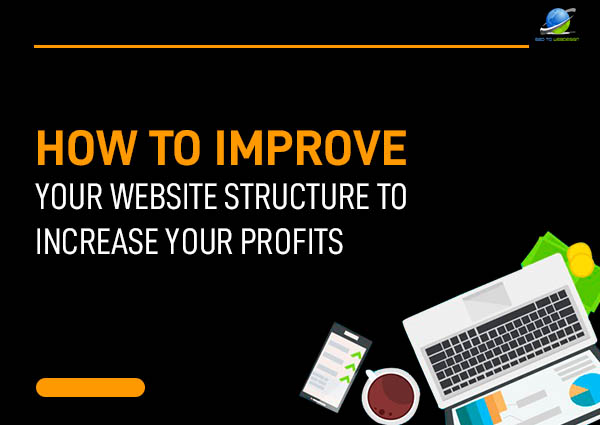 how-to-improve-your-website-structure-to-improve-your-profits