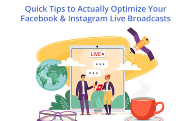 Quick Tips To Actually Optimize Your Facebook & Instagram Live Broadcasts