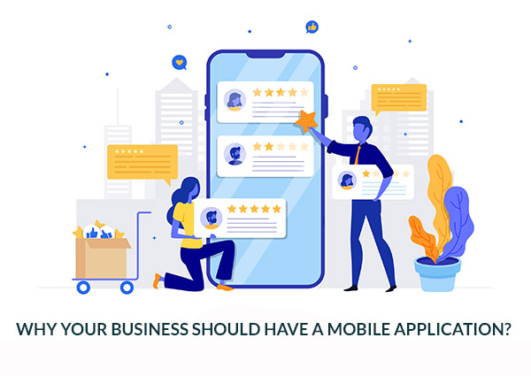 Why Your Business should have a Mobile Application
